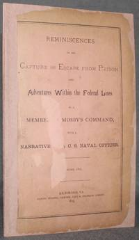image of Cover Title | REMINISCENCES OF HIS CAPTURE AND ESCAPE FROM PRISON AND ADVENTURES WITHIN THE FEDERAL LINES by a Member of Mosby's Command, with a Narrative by a C. S. Naval Officer