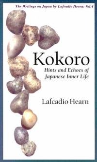 Kokoro : Hints and Echoes of Japanese Inner Life