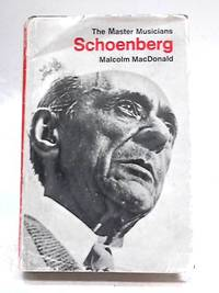 Schoenberg (Master Musician) by Malcolm MacDonald - Hardcover - 1976 - from The World of Rare Books and Biblio.com