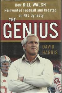 image of The Genius: How Bill Walsh Reinvented Football and Created an NFL Dynasty