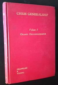 Chess Generalship (Vol I: Grand Reconnaissance)