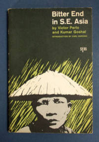 BITTER END In S.E. ASIA.; Introduction by Carl Marzani