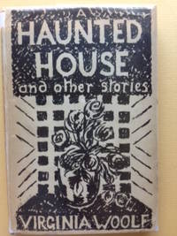 A Haunted House and Other Short Stories. by Woolf, Virginia