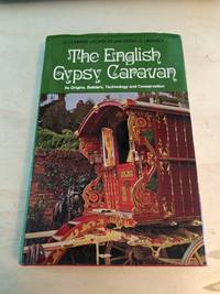 image of The English Gypsy Caravan: Its Origins, Builders, Technology and Conservation