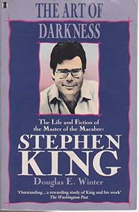 The Art of Darkness - Life and Fiction of the Master of the Macabre: Stephen King