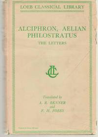 The Letters of Alciphron, Aelian, and Philostratus