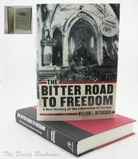 The Bitter Road to Freedom: A New History of the Liberation of Europe by  William I Hitchcock - Signed First Edition - 2008 - from The Dusty Bookcase and Biblio.com