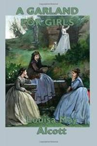 A Garland for Girls by Louisa May Alcott - 2014-04-06 - from Books Express and Biblio.co.uk