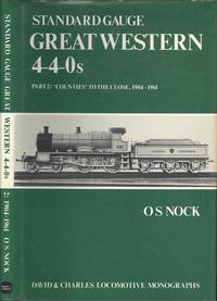 Standard Gauge Great Western 4-4-0s Part 2: 'Counties' to the close 1904-1961 ([David & Charles locomotive monographs])