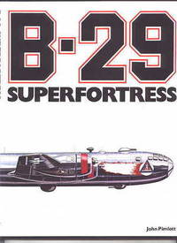 B-29 SUPERFORTRESS.