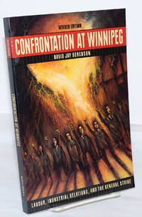 image of Confrontation at Winnipeg; labour, industrial relations, and the general strike. Revised edition