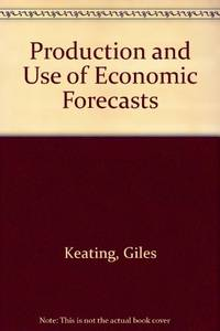 Production and Use of Economic Forecasts