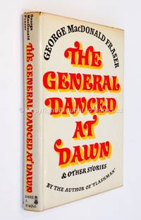 The General Danced at Dawn Signed George MacDonald Fraser by George MacDonald Fraser - Signed First Edition - 1970 - from Brought to Book Ltd (SKU: 001971)