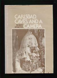Carlsbad, Caves, and A Camera by Nymeyer, Robert