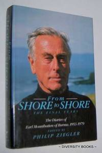 image of FROM SHORE TO SHORE : The Final Years. The Diaries of Earl Mountbatten of Burma, 1953-1979