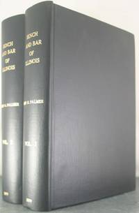 Bench and Bar of Illinois: Historical and Reminiscent [Two Volumes]