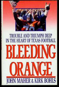 image of Bleeding Orange: Trouble and Triumph Deep in the Heart of Texas Football