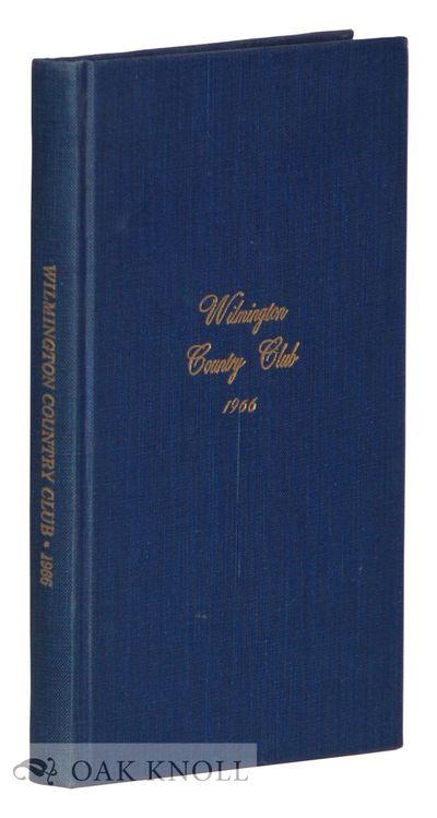 Wilmington: Wilmington Country Club, 1966. cloth. Wilmington Country Club. 12mo. cloth. 127 pages. B...
