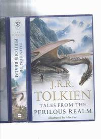 Tales from the Perilous Realm - - -by J R R Tolkien, Illustrations By Alan Lee (inc.  Intro;...