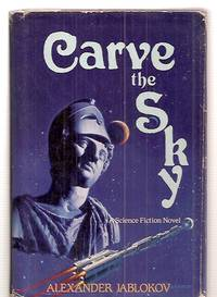 CARVE THE SKY [A SCIENCE FICTION NOVEL]