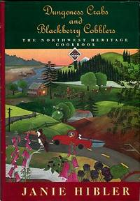 Dungeness Crabs And Blackberry Cobblers: The Northwest Heritage Cookbook