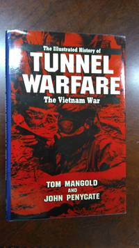 TUNNEL WARFARE (Illustrated History Of The Vietnam War Vol 6)