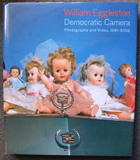 William Eggleston: Democratic Camera. Photographs and Video, 1961-2008