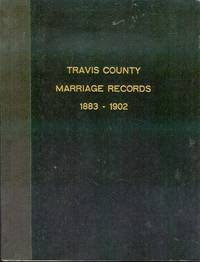 Travis County Marriage Records 1883-1902 by Barbara & Gerard Goudreau - Paperback - Signed - 1987 - from Bookmarc's (SKU: ec46526)