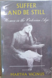 image of Suffer and be Still:  Women in the Victorian Age