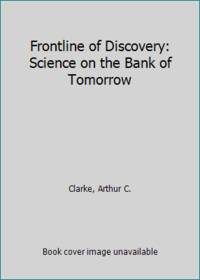 image of Frontline of Discovery: Science on the Bank of Tomorrow