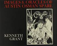 The Images And Oracles of Austin Osman Spare
