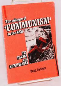 The collapse of 'communism' in the USSR, its causes & significance