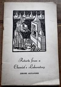 Retorts From A Chemist's Laboratory by Jerome Alexander - Paperback - First  - 1941 - from Journobooks (SKU: 002127)