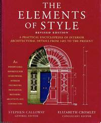 The Elements of Style A practical encyclopedia of interior architectural details from 1485 to present