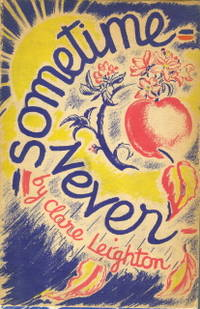 Sometime Never by Clare Leighton - Hardcover - First edition - 1939 - from Midway Used and Rare Books (SKU: 31173)