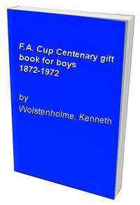 F.A. Cup Centenary gift book for boys 1872-1972