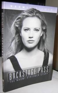 Backstage Pass:  The Naomi Striemer Story  -(SIGNED)-