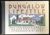 The Bungalow Lifestyle and the Arts & Crafts Movement in the Intermountain West
