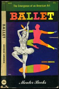 Ballet in America | The Emergence of an American Art (Mentor Books Series)