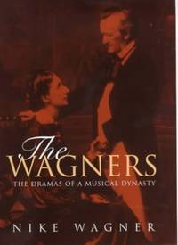 image of The Wagners: The Dramas of as Musical Dynasty: The Dramas of a Musical Dynasty