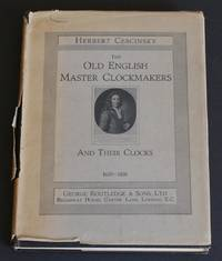 image of The Old English Master Clockmakers and Their Clocks 1670-1820