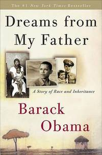 Dreams from My Father: A Story of Race and Inheritance by Barack Obama - Hardcover - from The Saint Bookstore (SKU: A9780307383419)