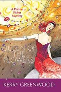 image of Queen of the Flowers : a Phryne Fisher mystery