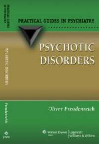Psychotic Disorders: A Practical Guide (Practical Guides in Psychiatry)