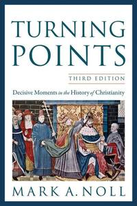 Turning Points: Decisive Moments in the History of Christianity (Paperback)