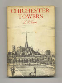 Chichester Towers  - 1st Edition/1st Printing by Curtis, L. P - 1966
