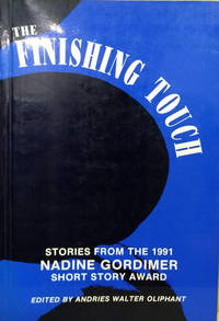 The Finishing Touch:  Stories from the 1991 Nadine Gordimer Short Story  Award