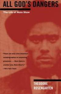 All God's Dangers: The Life of Nate Shaw by Theodore Rosengarten - Paperback - 2000-02-07 - from Books Express (SKU: 0226727742q)