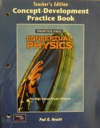 Conceptual Physics: Concept-Development Practice Book, Teacher's Edition