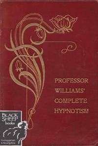 Professor Williams' Complete Hypnotism by Williams - Paperback - from Black Sheep Books (SKU: 016928)